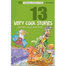Thirteen Very Cool Stories and Why Jesus Told Them - Small Group Solutions for Kids -  Mikal Keefer