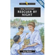 Amy Carmichael - Rescuer by Night - Trail Blazers - Kay Walsh