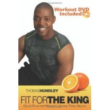 Fit For the King - God's Plan for Weight Loss & Total Health - Thomas Hundley