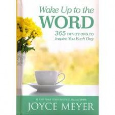 Wake Up to the Word - 365 Devotions to Inspire You Each Day - Joyce Meyer