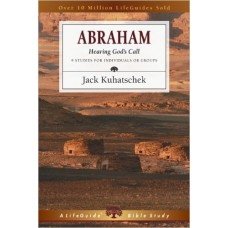 Abraham - Hearing God's Call - Life Guide Bible Study - Jack Kuhatschek