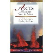 Acts - Seeing God's Power in Action - Life Guide Bible Study - Phyllis J Le Peau