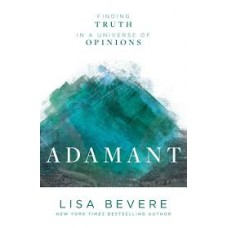 Adamant - Finding Truth in a Universe of Opinions - Lisa Bevere