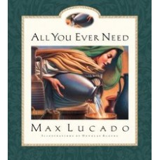All You Ever Need - Max Lucado