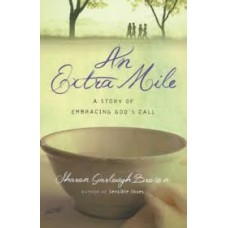 An Extra Mile - A Story of Embracing God's Call - Sharon Garlough Brown