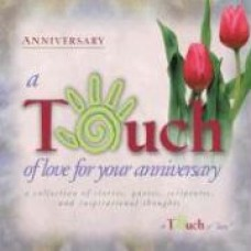 A Touch of Love for Your Anniversary - Howard Publishing