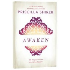 Awaken - 90 Days with the God Who Speaks - Priscilla Shirer