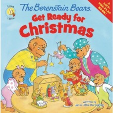 The Berenstain Bears Get Ready for Christmas - Jan & Mike Berenstain