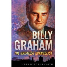 Billy Graham - Heroes of the Faith - Sam Wellman