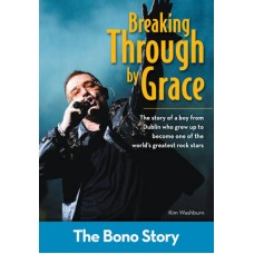 Breaking Through by Grace - the Bono Story - Kim Washburn