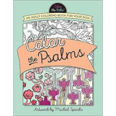 Color the Psalms - an Adult Coloring Book for Your Soul - Michal Sparks