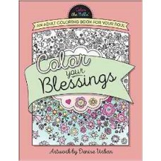 Color Your Blessings - an Adult Coloring Book for Your Soul - Denise Urban