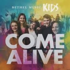 Come Alive - Bethel Music Kids - CD