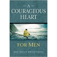 A Courageous Heart for Men - 365 Daily Devotions