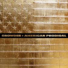 Crowder - American Prodigal - CD Deluxe Edition