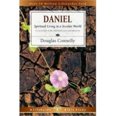 Daniel - Spiritual Living in a Secular World - Life Guide Bible Study - Douglas Connelly