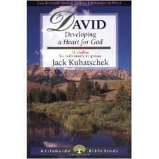 David - Developing a Heart for God - Life Guide Bible Study - Jack Kuhatschek