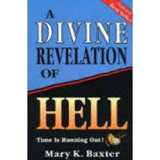 A Divine Revelation of Hell - Mary K Baxter