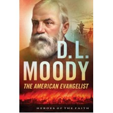 D.L. Moody - Heroes of the Faith - Bonnie Harvey