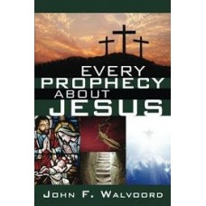 Every Prophecy about Jesus - John F Walvoord