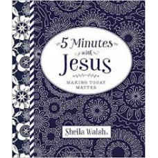 Five Minutes With Jesus - Making Today Matter - Sheila Walsh