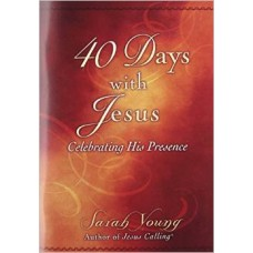 Forty Days With Jesus - Celebrating His Presence - Sarah Young