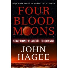 Four Blood Moons - John Hagee