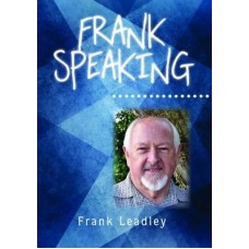 Frank Speaking - Frank Leadley