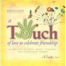 A Touch of Love to Celebrate Friendship - Howard Publishing