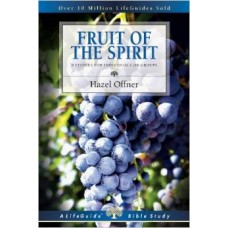 Fruit of the Spirit - Life Guide Bible Study - Hazel Offner