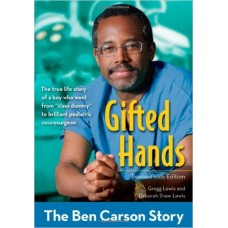 Gifted Hands - the Ben Carson Story - Revised Kids Edition - Ben Carson MD