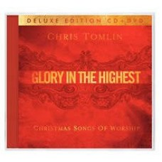 Glory in the Highest - Christmas Songs of Worship - Deluxe Edition CD + DVD - Chris Tomlin