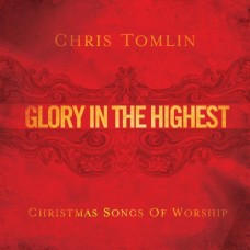 Glory in the Highest - Christmas Songs of Worship - Chris Tomlin - CD