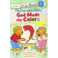 God Made the Colors - the Berenstain Bears - I Can Read - Stan & Jan Berenstain With Mike Berenstain