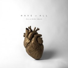 Have It All - Live at Bethel Church - 2 Cds