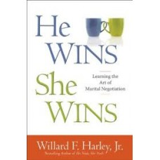 He Wins, She Wins - Learning the Art of Marital Negotiation - Willard F Harley Jr