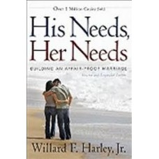 His Needs, Her Needs - Building an Affair-Proof Marriage - Willard F Harley Jr