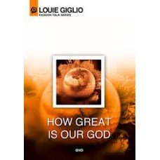 How Great Is Our God - Passion Talk Series - DVD - Louie Giglio