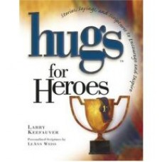 Hugs for Heroes - Larry Keefauver