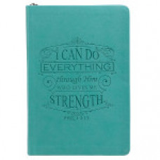 I Can Do Everything Through Him - Turquoise Zipped Journal