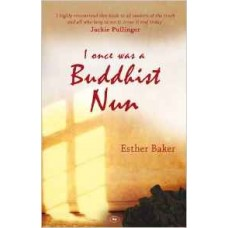 I Once Was a Buddhist Nun - Esther Baker