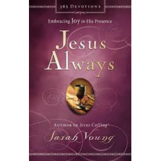 Jesus Always - Embracing Joy in His Presence - Sarah Young