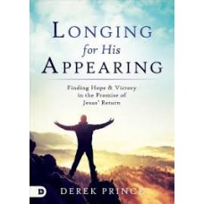 Longing for His Appearing - Derek Prince