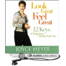 Look Great Feel Great - Audio Book - Joyce Meyer