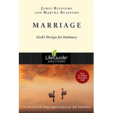 Marriage - God's Design for Intimacy - Life Guide Bible Study - James & Martha Reapsome