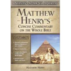 Matthew Henry's Concise Commentary on the Whole Bible - Nelson's Super Value Series - Hardcover