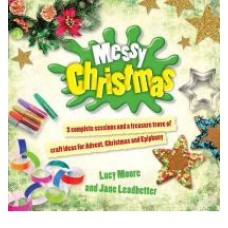 Messy Christmas - Craft Ideas for Advent, Christmas & Epiphany - Lucy Moore & Jane Leadbetter
