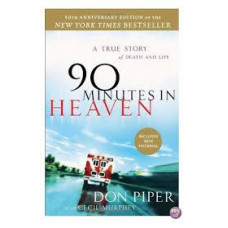Ninety Minutes in Heaven - Don Piper With Cecil Murphey - 10th Anniversary Edition