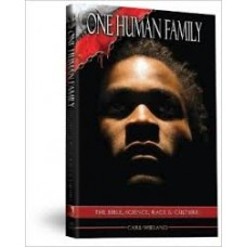 One Human Family - the Bible, Science, Race & Culture - Carl Wieland