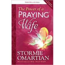 The Power of a Praying Wife - Stormie Omartian